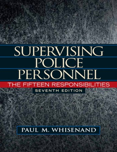 Supervising Police Personnel : The Fifteen Responsibilities: Paul M. Whisenand