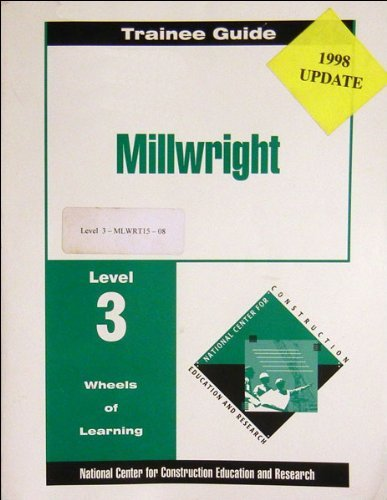 Millwright: Trainee Guide Level 3: NCCER