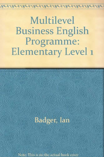 Multilevel Business English Programme: Elementary Level 1 (9780132462082) by [???]