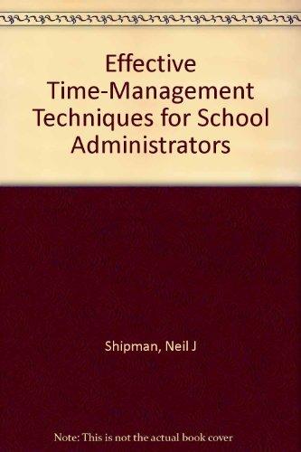 9780132464888: Effective Time-Management Techniques for School Administrators