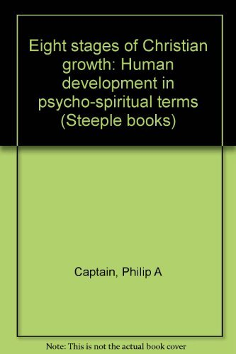 9780132466790: Eight stages of Christian growth: Human development in psycho-spiritual terms (Steeple books)