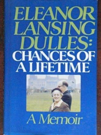 9780132469425: Eleanor Lansing Dulles, Chances of a Lifetime: A Memoir.