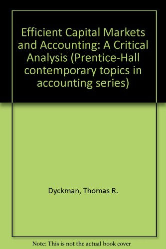 9780132469753: Efficient Capital Markets and Accounting: A Critical Analysis (Prentice-Hall contemporary topics in accounting series)