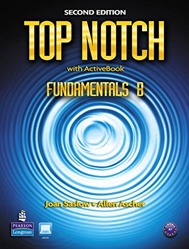 Top Notch Fundamentals B Split: Student Book: Joan M. Saslow,