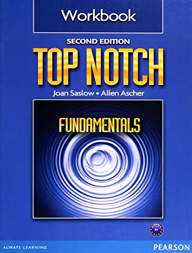 Top Notch Fundamentals Workbook: Saslow, Joan; Ascher,
