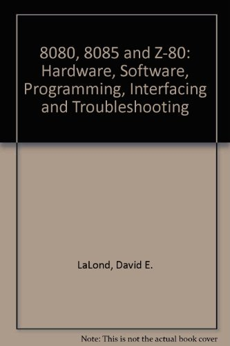 9780132470087: 8080, 8085 and Z-80: Hardware, Software, Programming, Interfacing and Troubleshooting