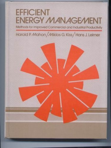Efficient Energy Management Methods for Improved Commercial: Harold P. Mahon,