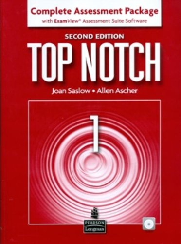 Top Notch 1 Complete Assessment Package with ExamView Assessment Suite Software, 2nd Edition (9780132470438) by ASCHER SASLOW