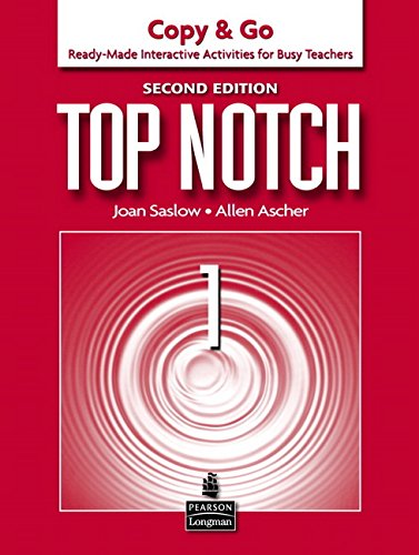 9780132470445: Top Notch 1: Copy & Go- Ready-Made Interactive Activities for Busy Teachers, 2nd Edition