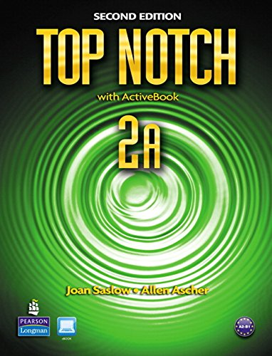Top Notch 2A Split: Student Book with: Saslow, Joan M.;