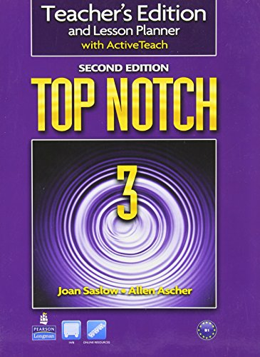 Top Notch 3 Teacher's Edition and Lesson Planner with Active Teach (Top Notch): Joan Saslow