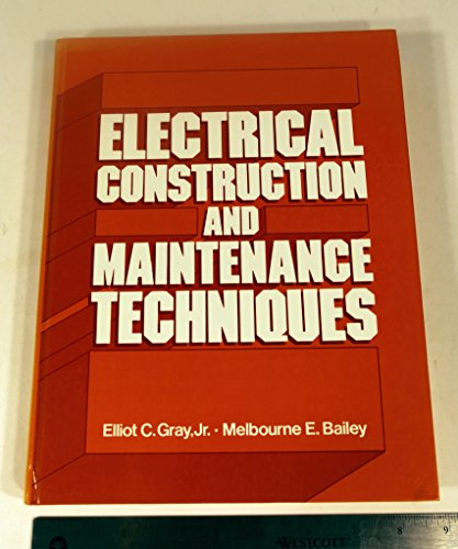 9780132471565: Electrical Construction and Maintenance Techniques