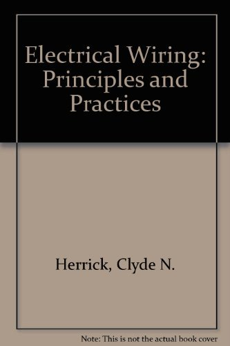 9780132476768: Electrical Wiring: Principles and Practices