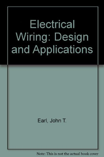 9780132476850: Electrical Wiring, Design, and Applications