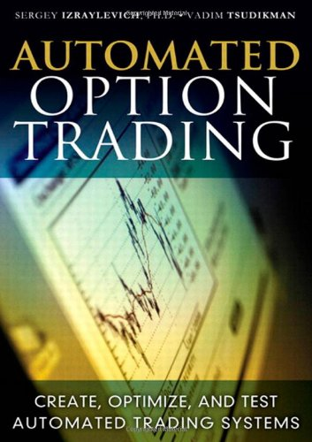 9780132478663: Automated Option Trading: Create, Optimize, and Test Automated Trading Systems