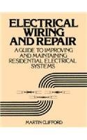 Electrical Wiring and Repair: A Guide to: Martin C. Clifford