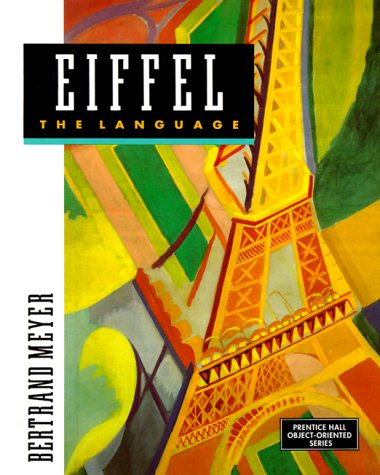 9780132479257: Eiffel: The Language (Prentice Hall Object-Oriented Series)