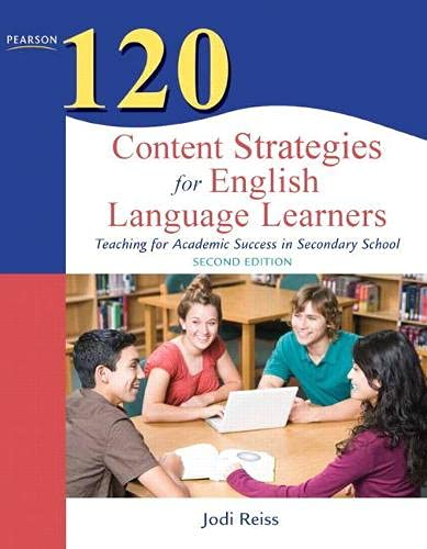 9780132479752: 120 Content Strategies for English Language Learners: Teaching for Academic Success in Secondary School (2nd Edition) (Teaching Strategies Series)