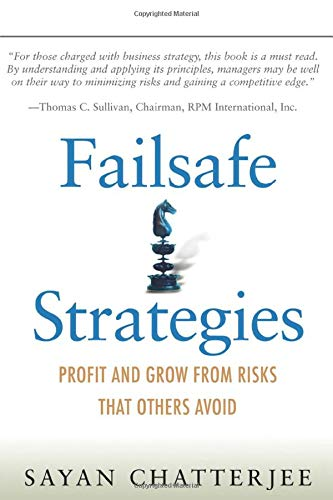 9780132480598: Failsafe Strategies: Profit and Grow from Risks That Others Avoid, 1/e: Profit and Grow from Risks That Others Avoid