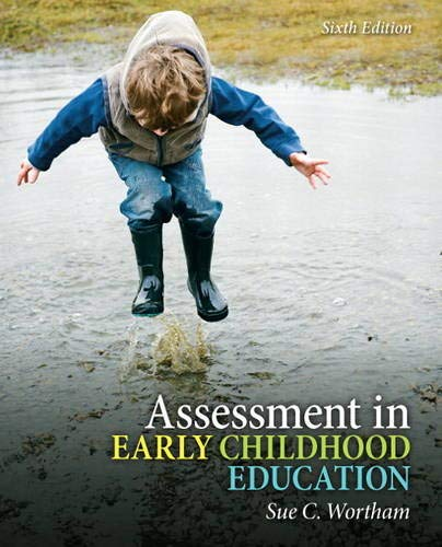 Assessment in Early Childhood Education (6th Edition): Wortham, Sue C.