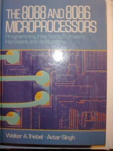 9780132483377: The 8088 and 8086 Microprocessors: Programming, Interfacing, Software, Hardware, and Applications