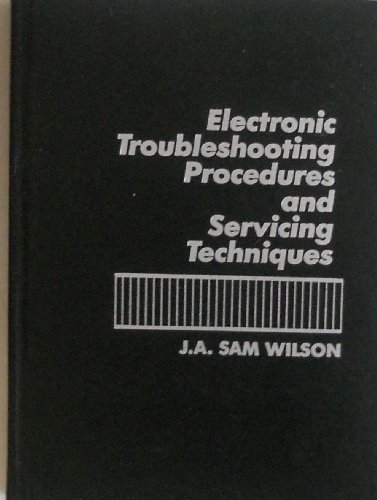 9780132484282: Electronic Troubleshooting Procedures and Servicing Techniques