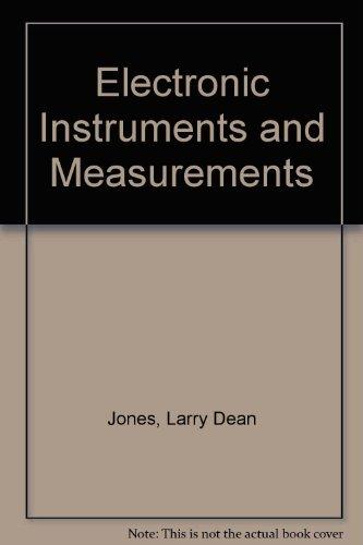 Electronic Instruments and Measurements: Jones, Larry D.,