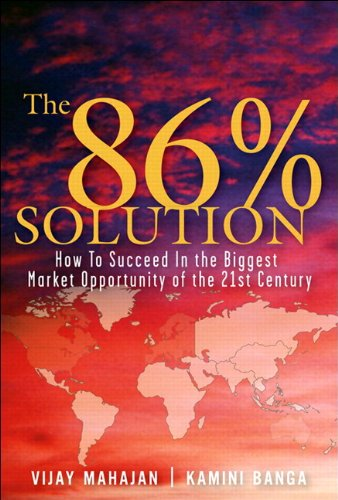9780132485067: The 86 Percent Solution: How to Succeed in the Biggest Market Opportunity of the Next 50 Years (paperback)