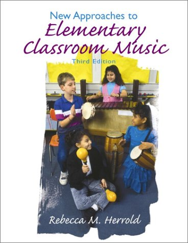 9780132485500: New Approaches to Elementary Classroom Music (3rd Edition)