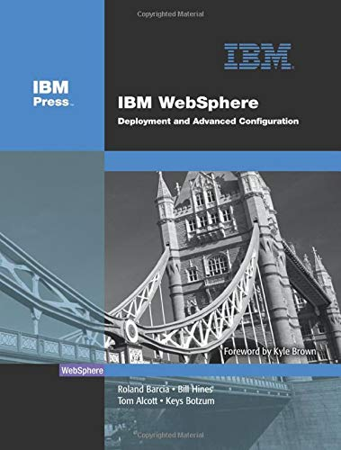 9780132485555: IBM WebSphere: Deployment and Advanced Configuration (paperback) (IBM Press)