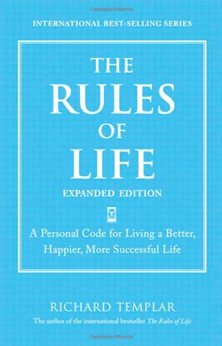 9780132485562: The Rules of Life: A Personal Code for Living a Better, Happier, More Successful Life