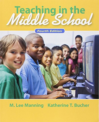Teaching In the Middle School (4th Edition): M. Lee T.