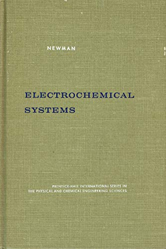 9780132489225: Electrochemical Systems (Prentice-Hall international series in the physical and chemical engineering sciences)