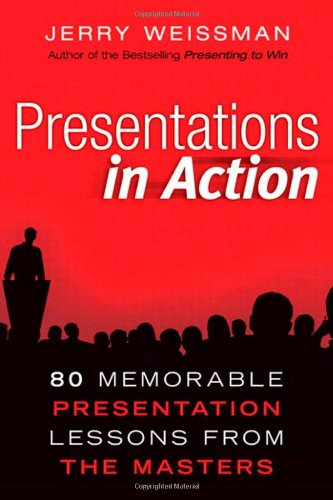 9780132489621: Presentations in Action: 80 Memorable Presentation Lessons from the Masters