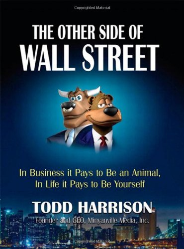 9780132489669: The Other Side of Wall Street: In Business it Pays to be an Animal, in Life it Pays to be Yourself