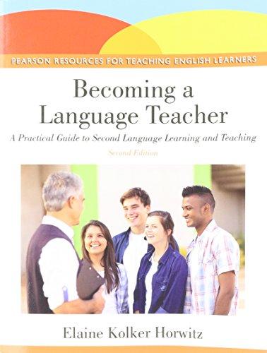 Becoming a Language Teacher: A Practical Guide: Horwitz, Elaine K.