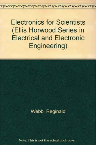9780132490795: Electronics for Scientists (Ellis Horwood Series in Electrical and Electronic Engineering)