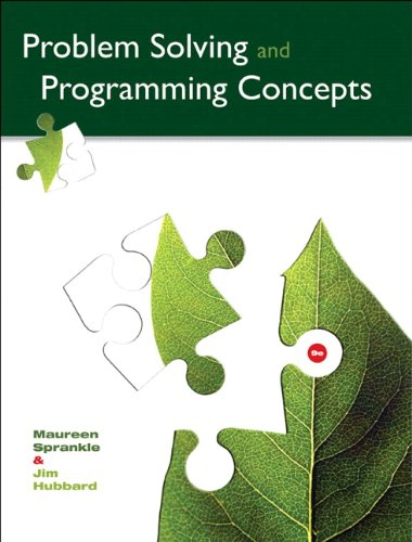 Problem Solving and Programming Concepts (9th Edition): Maureen Sprankle, Jim