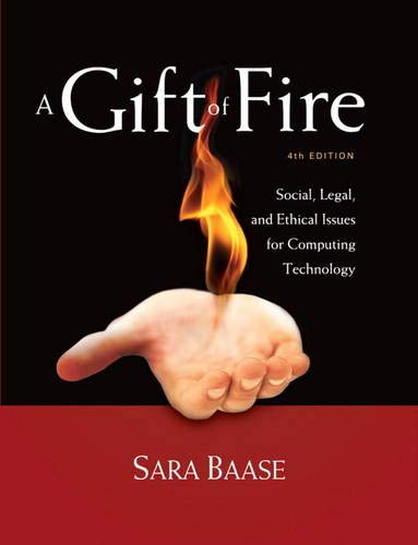 9780132492676: A Gift of Fire: Social, Legal, and Ethical Issues for Computing Technology