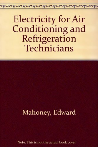 9780132494182: Electricity for Air Conditioning and Refrigeration Technicians
