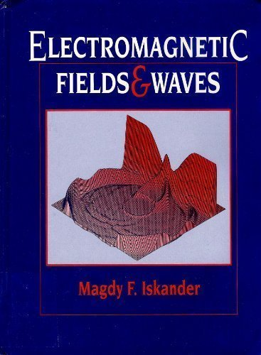 Electromagnetic Fields and Waves: Magdy F. Iskander