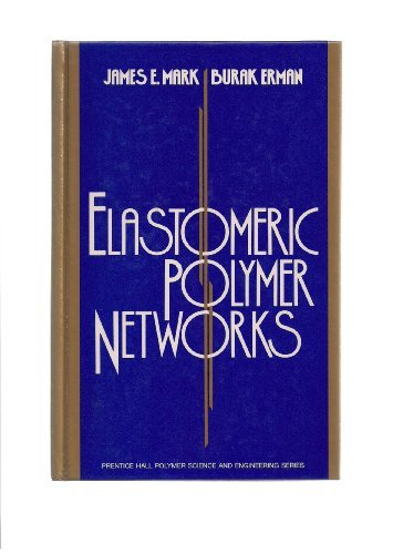 9780132494830: Elastomeric Polymer Networks (Prentice Hall Polymer Science and Engineering Series)