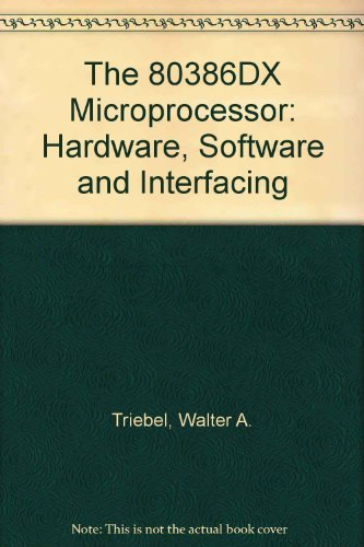 9780132495660: The 80386DX Microprocessor: Hardware, Software and Interfacing