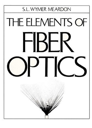The Elements Of Fiber Optics: S. L. Wymer