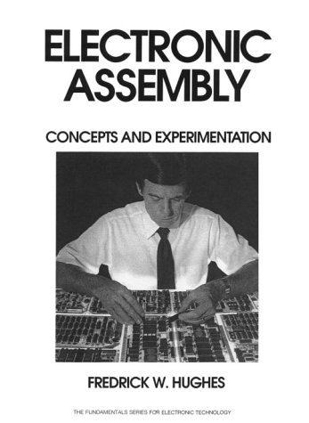 9780132497312: Electronic Assembly: Concepts and Experimentation (Fundamentals Series for Electronic Technology)