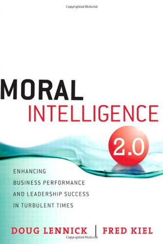 9780132498289: Moral Intelligence 2.0: Enhancing Business Performance and Leadership Success in Turbulent Times