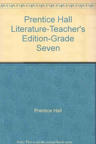 9780132500258: Prentice Hall Literature-Teacher's Edition-Grade Seven