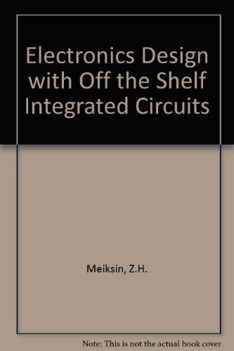 9780132502917: Electronics Design with Off the Shelf Integrated Circuits