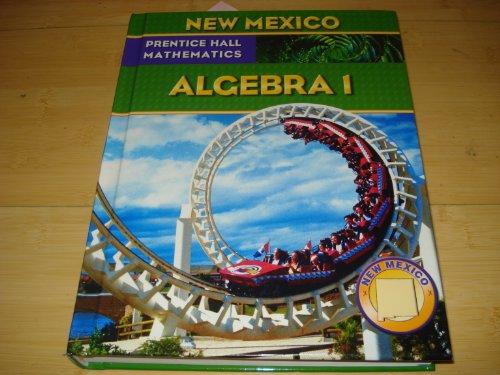 Prentice Hall Mathematics Algbra 1 (New Mexico): Kennedy, Bellman Bragg
