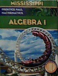 9780132503778: Prentice Hall Mathematics - Mississippi (Algebra 1, Mississippi)